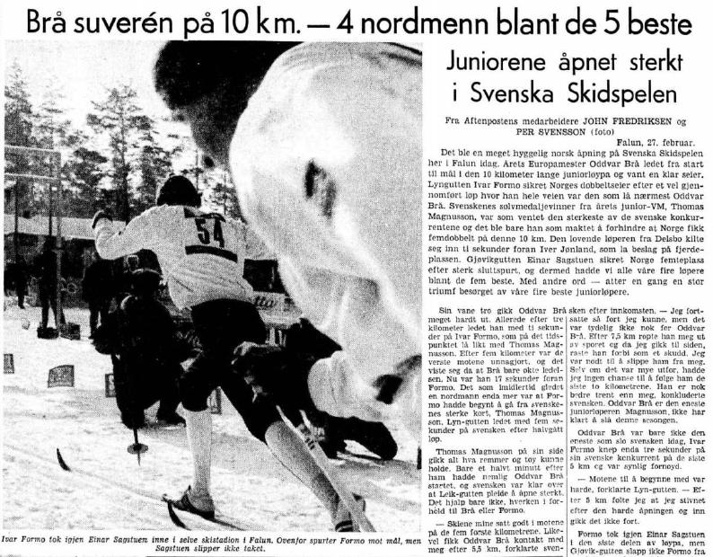 Faksimile Aftenposten 28.2.1970 – Oddvar Brå har vunnet juniorklassen i Svenskas Skidspelen foran Ivar Formo. På bildet ser vi Ivar Formo på vei mot mål, med Einar Sagstuen like bak. Formo tok igjen Sagstuen, som startet minuttet foran, men Sagstuen hang på og gikk inn til 5. plass.